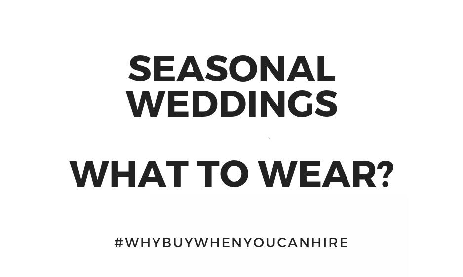 What to Wear - Seasonal Wedding Attire